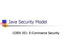 Java Security Model COEN 351 ECommerce Security Java