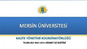 MERSN NVERSTES KALTE YNETM KOORDNATRL TSEN ISO 9001