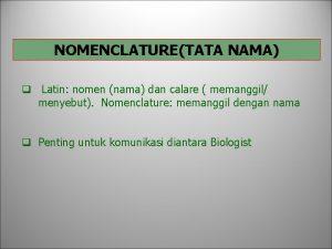 NOMENCLATURETATA NAMA q Latin nomen nama dan calare