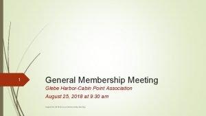 1 General Membership Meeting Glebe HarborCabin Point Association