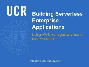 Building Serverless Enterprise Applications Using AWS managed services