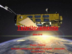 Telerilevamento 2009 2010 Paolo Trivero Universit del Piemonte