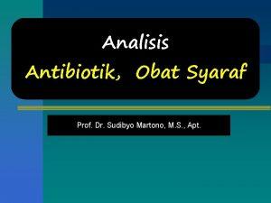 Analisis Antibiotik Obat Syaraf Prof Dr Sudibyo Martono