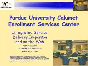 Purdue University Calumet Enrollment Services Center Integrated Service