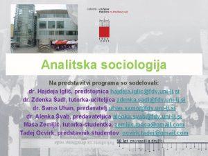 Analitska sociologija Na predstavitvi programa so sodelovali dr