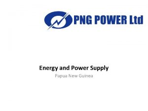 Energy and Power Supply Papua New Guinea PNG