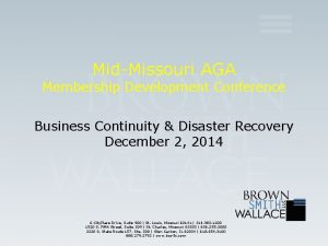 MidMissouri AGA Membership Development Conference Business Continuity Disaster