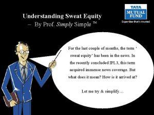 Understanding Sweat Equity By Prof Simply Simple TM