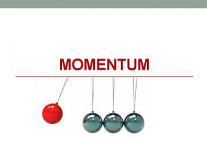 MOMENTUM How is momentum calculated Momentum depends on