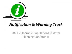 Notification Warning Track UASI Vulnerable Populations Disaster Planning
