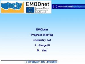 EMODnet Progress Meeting Chemistry Lot A Giorgetti M