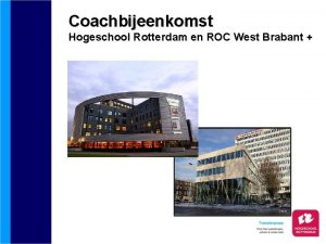 Coachbijeenkomst Hogeschool Rotterdam en ROC West Brabant Pedagogisch
