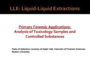 LLE LiquidLiquid Extractions Primary Forensic Applications Analysis of