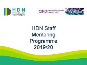 HDN Staff Mentoring Programme 201920 The HDN Mentoring