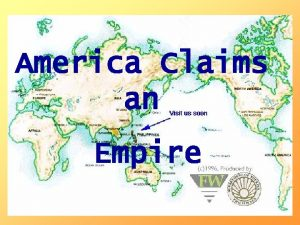 America Claims an Ch 10 Imperialism Empire Imperialism