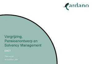 Vergrijzing Pensioenontwerp en Solvency Management DACT Theo Kocken