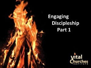 Engaging Discipleship Part 1 Copyright 2011 E Stanley