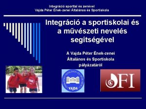 Integrci sporttal s zenvel Vajda Pter nekzenei ltalnos