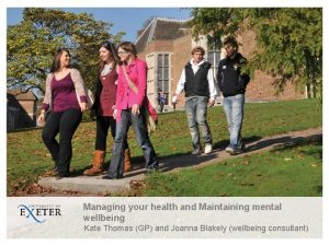 Managing your health and Maintaining mental wellbeing Kate