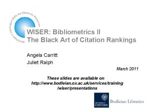 WISER Bibliometrics II The Black Art of Citation
