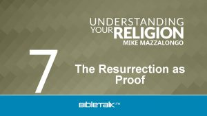 7 MIKE MAZZALONGO The Resurrection as Proof The