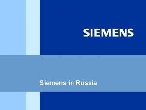 Siemens in Russia Siemens in Russia more than