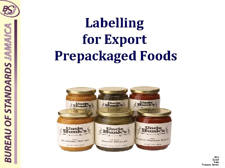 Labelling for Export Prepackaged Foods BSJ Event Date