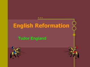 English Reformation Tudor England I Tudor England a