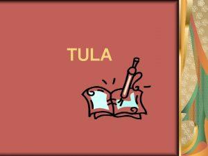 TULA Ano ang Tula Ang Tula ay ang