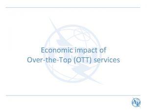 Economic impact of OvertheTop OTT services Economic impact