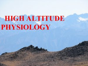 HIGH ALTITUDE PHYSIOLOGY CATEGORISATION FOR DESCRIPTIVE CONVENIENCE ALTITUDE