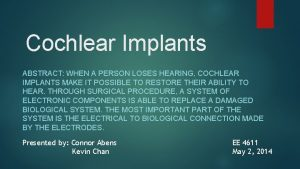 Cochlear Implants ABSTRACT WHEN A PERSON LOSES HEARING