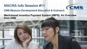 MACRA Info Session 11 CMS Measure Development Education