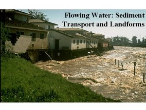 Flowing Water Sediment Transport and Landforms Mediumterm Plan
