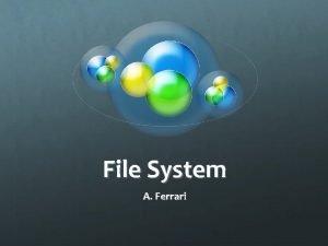 File System A Ferrari File System Il file
