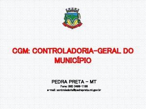 CGM CONTROLADORIAGERAL DO MUNICPIO PEDRA PRETA MT Fone