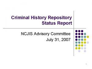 Criminal History Repository Status Report NCJIS Advisory Committee