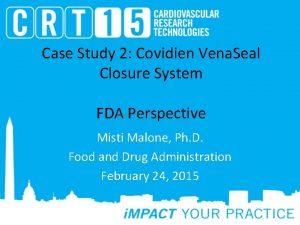 Case Study 2 Covidien Vena Seal Closure System
