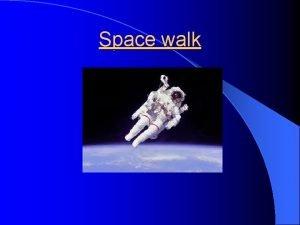 Space walk World first space walk When Russian