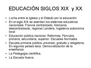 EDUCACIN SIGLOS XIX y XX Lucha entre la