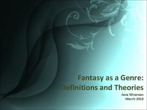 Fantasy as a Genre Definitions and Theories Jane
