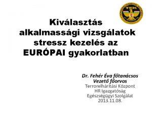 Kivlaszts alkalmassgi vizsglatok stressz kezels az EURPAI gyakorlatban