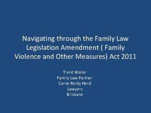 Navigating through the Family Law Legislation Amendment Family