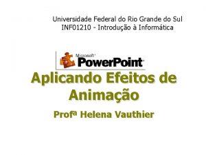 Universidade Federal do Rio Grande do Sul INF