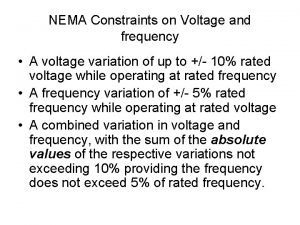 NEMA Constraints on Voltage and frequency A voltage
