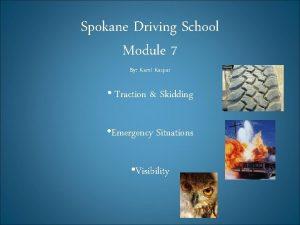 Spokane Driving School Module 7 By Kami Kaspar