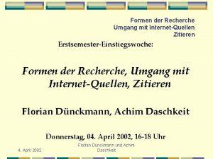 Formen der Recherche Umgang mit InternetQuellen Zitieren ErstsemesterEinstiegswoche