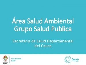rea Salud Ambiental Grupo Salud Publica Secretaria de