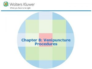 Chapter 8 Venipuncture Procedures Copyright 2016 Wolters Kluwer