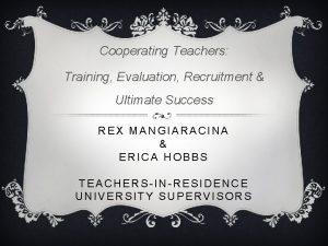 Cooperating Teachers Training Evaluation Recruitment Ultimate Success REX